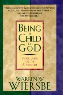 Cover of: Being A Child Of God: your guide for the adventure