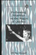 Cover of: Performing identities on the stages of Quebec