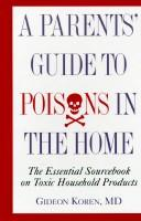 Cover of: The parents' guide to poisons in the home
