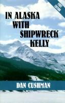Cover of: In Alaska with Shipwreck Kelly