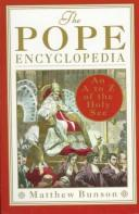 Cover of: The pope encyclopedia | Matthew Bunson