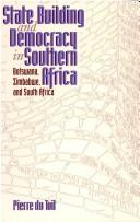 State building and democracy in Southern Africa by P. van der P. Du Toit
