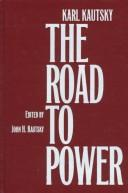 Cover of: The road to power | Karl Kautsky