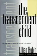 Cover of: The transcendent child | Lillian B. Rubin
