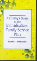 Cover of: A family's guide to the individualized family service plan