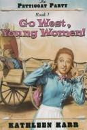 Cover of: Go west, young women!