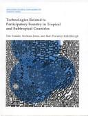 Cover of: Technologies related to participatory forestry in tropical and subtropical countries