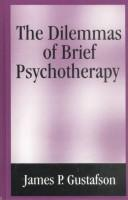Cover of: dilemmas of brief psychotherapy | James Paul Gustafson