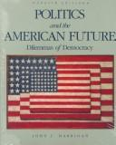 Cover of: Politics and the American future