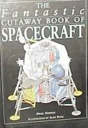 Cover of: The Fantastic Cutaway Book of Spacecraft
