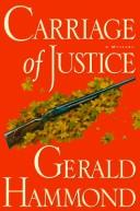 Cover of: Carriage of justice | Gerald Hammond