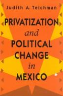 Cover of: Privatization and political change in Mexico