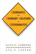 Cover of: Boundaries and boundary violations in psychoanalysis