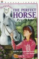 Cover of: The perfect horse