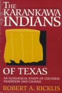 Cover of: The Karankawa Indians of Texas