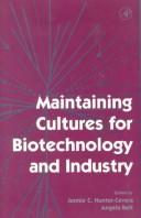 Cover of: Maintaining cultures for biotechnology and industry |