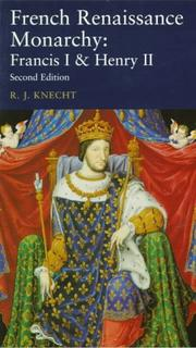 French Renaissance monarchy by Knecht, R. J.