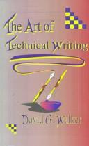 Cover of: art of technical writing | Walker, David G.
