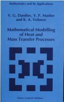 Cover of: Mathematical modelling of heat and mass transfer processes