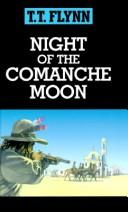 Cover of: Night of the Comanche moon | T. T. Flynn