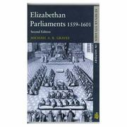 Cover of: Elizabethan  parliaments, 1559-1601 | Michael A. R. Graves