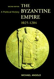 Cover of: The Byzantine Empire, 1025-1204 | Michael Angold