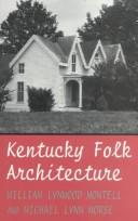 Cover of: Kentucky folk architecture | William Lynwood Montell