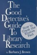 Cover of: The good detective's guide to library research