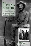 Cover of: roving editor, or, Talks with slaves in the southern states | Redpath, James