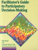 Cover of: Facilitator's guide to participatory decision-making