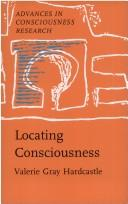 Cover of: Locating consciousness | Valerie Gray Hardcastle