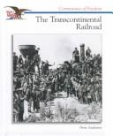 Cover of: The transcontinental railroad | Anderson, Peter