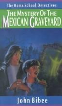 Cover of: The mystery of the Mexican graveyard