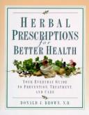 Cover of: Herbal prescriptions for better health