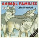 Cover of: Animal families | Colin Threadgall