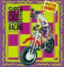 Cover of: Supercross motorcycle racing
