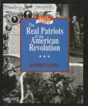Cover of: The real patriots of the American Revolution