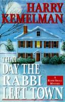 Cover of: That day the Rabbi left town | Harry Kemelman