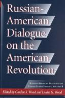 Cover of: Russian-American dialogue on the American Revolution |