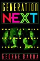 Cover of: Generation next: what you need to know about today's youth