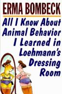 Cover of: All I know about animal behavior I learned in Loehmann's dressing room