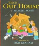 Cover of: This is our house | Michael Rosen