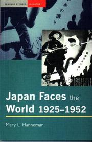 Japan faces the world, 1925-1952 by Mary Hanneman