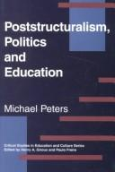 Cover of: Poststructuralism, politics, and education