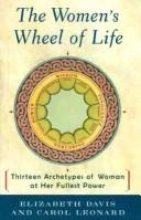 Cover of: The Women's Wheel of Life: thirteen archetypes of woman at her fullest power
