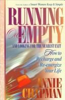 Cover of: Running on empty and looking for the nearest exit | Annie Chapman