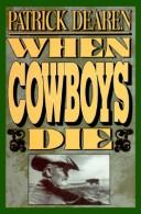 Cover of: When cowboys die