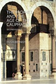 Cover of: The Prophet and the Age of the Caliphates | Hugh (Hugh N.) Kennedy