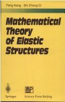 Cover of: Mathematical theory of elastic structures | Feng, Kang.