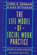 Cover of: The life model of social work practice